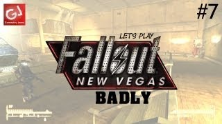 Let's Play Fallout: New Vegas (Badly) - #7: Turning The Tables