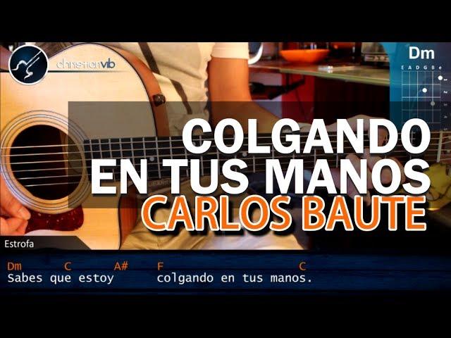 Como tocar Colgando en tus Manos - CARLOS BAUTE - en Guitarra VERSION ORIGINAL (HD) PERFECTO
