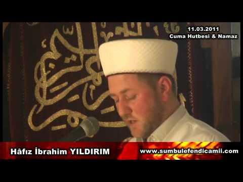 Hafız İbrahim YILDIRIM ''Cuma Hutbesi & Namaz'' 11.03.2011