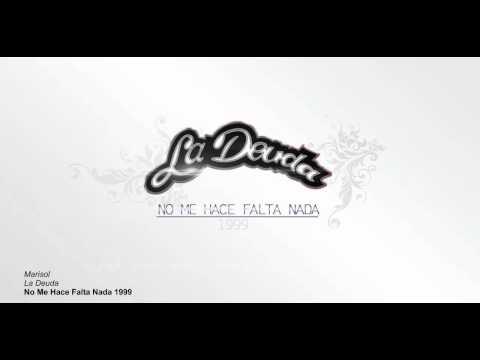 07 - La Deuda - Marisol - No Me Hace Falta Nada - 1999 video