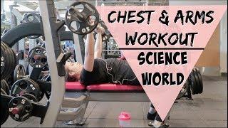 SCIENCE WORLD | CHEST & ARMS Workout