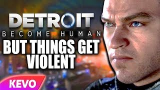 Detroit: Become Human but things get violent