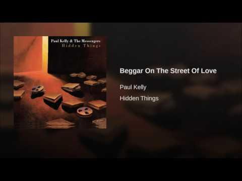 Paul Kelly - Beggar On The Street Of Love