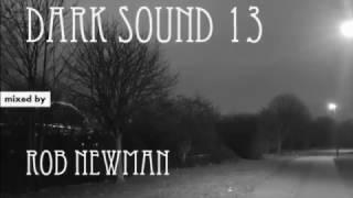 Rob Newman - Dark Sound 13 (Deep & Dark Progressive House, Techno) (2017)