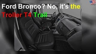 Ford Bronco? No, it's the Troller T4 Trail