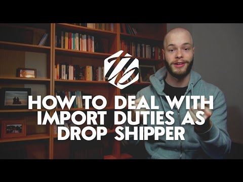 Drop Shipping From China — How To Deal With Import Duties   #210