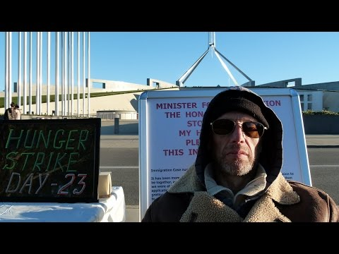 Australian citizen is dying next to Parliament House - HUNGER STRIKE IN CANBERRA - 23 DAYS!