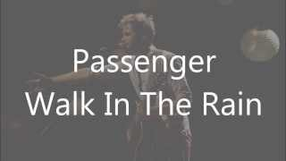 Watch Passenger Walk In The Rain video