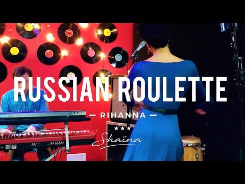 Rihanna - Russian Roulette (Cover by Shaïna)