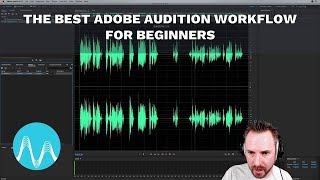 The Best Adobe Audition Workflow for Beginners