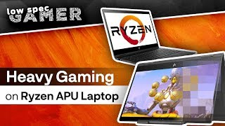 Heavy Gaming on Ryzen Mobile Laptop (Ryzen 5 2500U - HP Envy x360)