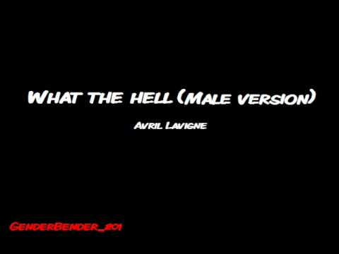 What The Hell(male Version)-avril Lavigne video