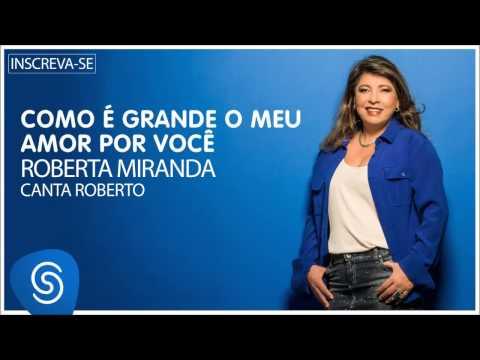 Roberta Miranda - Como é grande o meu amor por você (Roberta canta Roberto) [Áudio Oficial]