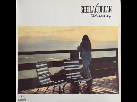 SHEILA JORDAN - The Crossing (Full Album)