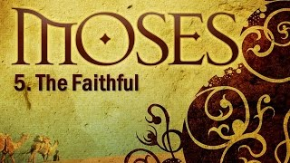 Video: Moses the Faithful - Christadelphian 5/5