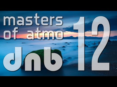 Masters Of Atmospheric Drum And Bass Vol. 12 (Deep & Liquid Session)