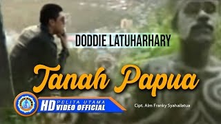 DODDIE LATUHARHARY - TANAH PAPUA (Official Music Video)