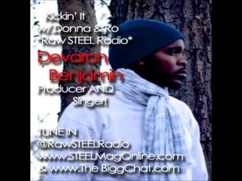 DEVARON BENJAMIN at KICKIN IT w/ DONNA & RO-Raw STEEL Radio