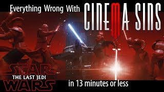 Everything Wrong With CinemaSins: Star Wars The Last Jedi in 13 Minutes or Less