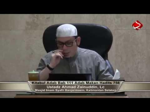 Kitabul Adab Bab 111 Adab Makan Hadits 754 -758  - Ustadz Ahmad Zainuddin, Lc