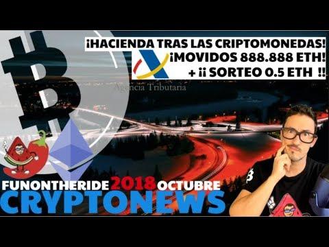 ¡HACIENDA TRAS LAS CRIPTOMONEDAS! ¡888.888 ETH MOVIDOS! /CRYPTONEWS 2018 Octubre/22