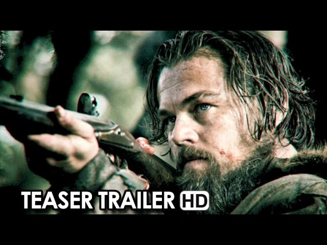 The Revenant starring Leonardo DiCaprio, Tom Hardy - Official Teaser Trailer (2015) HD