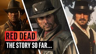 Red Dead | The Story So Far... Everything You Need To Know Before Red Dead Redemption 2