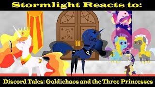Stormlight Reacts to: Discord Tales׃ Goldichaos and the Three Princesses