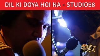 """Dil Ki Doya Hoi Na"" - Studio58  | Airtel Buzz Studio | Season 1 Episode 2"