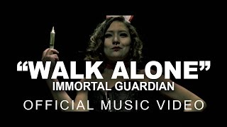 IMMORTAL GUARDIAN - Walk Alone