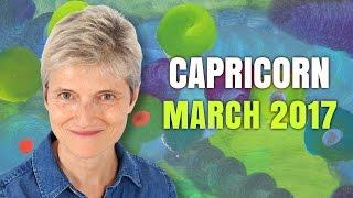CAPRICORN MARCH 2017 Horoscope Forecast