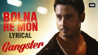 Bolna Re Mon Lyrical Video | Gangster | Yash | Mimi | Birsa | Arindom | 2016