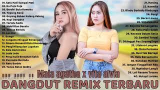 Download lagu LAGU DANGDUT REMIX TERBARU 2021 PALING HITS - MALA AGATHA X VITA ALVIA [FULL ALBUM] TERBARU 2021