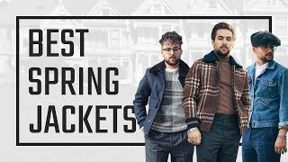 5 Spring Jackets Every Guys Needs | Spring Fashion Staples