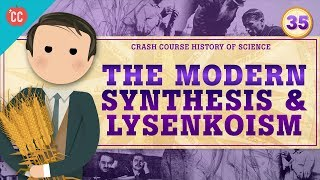 Genetics and The Modern Synthesis: Crash Course History of Science #35