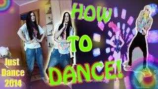 HOW TO DANCE? #1 | Just Dance 2014
