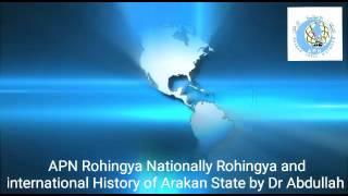 APN Rohingya National History of Arakan State by Dr Abdullah
