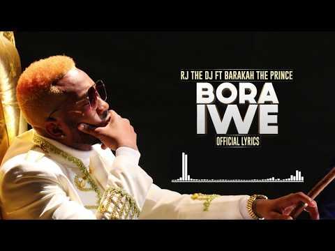 Rj The Dj ft Baraka The Prince - Bora Iwe (Official Lyrics)