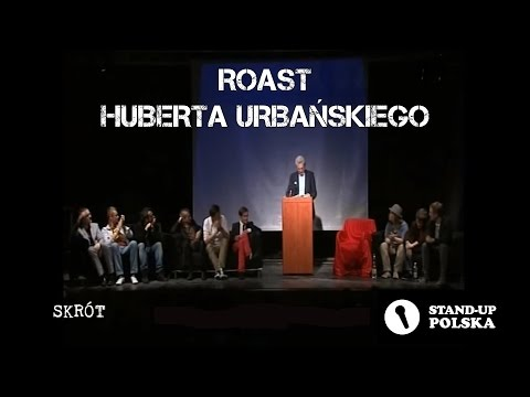 Roast Huberta Urbaskiego - I urodziny Stand-up Polska