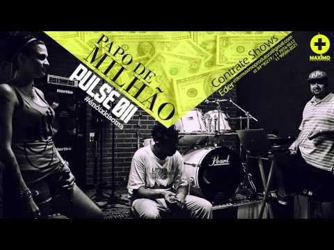 Pulse 011 - Papo de Milhao (Audio Oficial)