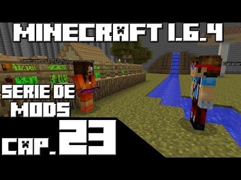 Minecraft 1.6.4 SERIE DE MODS Capitulo 23 A FORNICAR