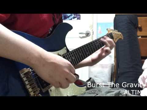 ALTIMA - Burst The Gravity (cover)