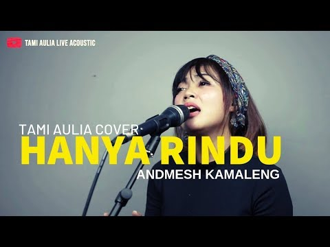Download Andmesh Kamaleng - Hanya Rindu  Tami Aulia Cover  Mp4 baru