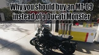 Why you should buy an MT09 instead of a Ducati Monster