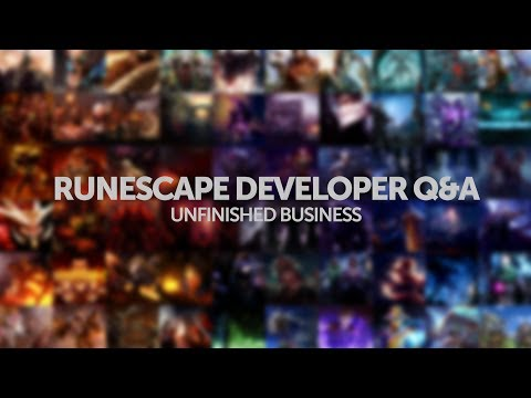 RuneScape Developer Q&A - Unfinished Business live stream