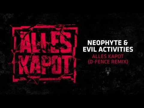 Neophyte & Evil Activities - Alles Kapot (D-Fence Remix) [High Quality]