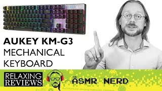 RELAXING REVIEWS | Aukey KM-G3 RGB Mechanical Keyboard w/ Outemu Blue Switches