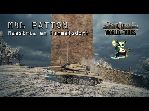 World of Tanks - M46 Patton - Maestria em Himmelsdorf