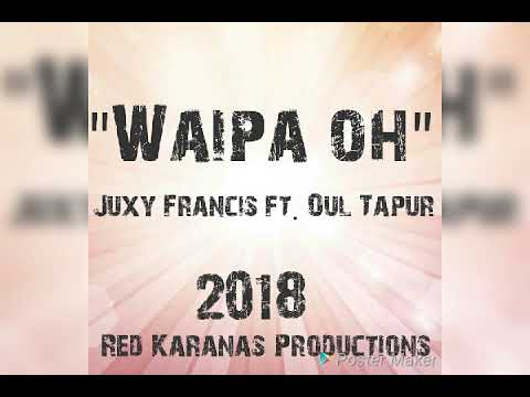Juxy Francis Ft Oul Tapur - Waipa Oh (2018) PNG Latest