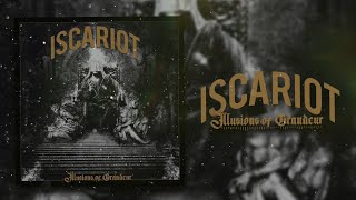 ISCARIOT - ILLUSIONS OF GRANDEUR [SINGLE] (2020) SW EXCLUSIVE